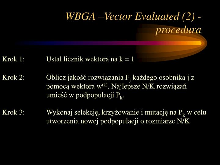 WBGA –Vector Evaluated (2) - procedura
