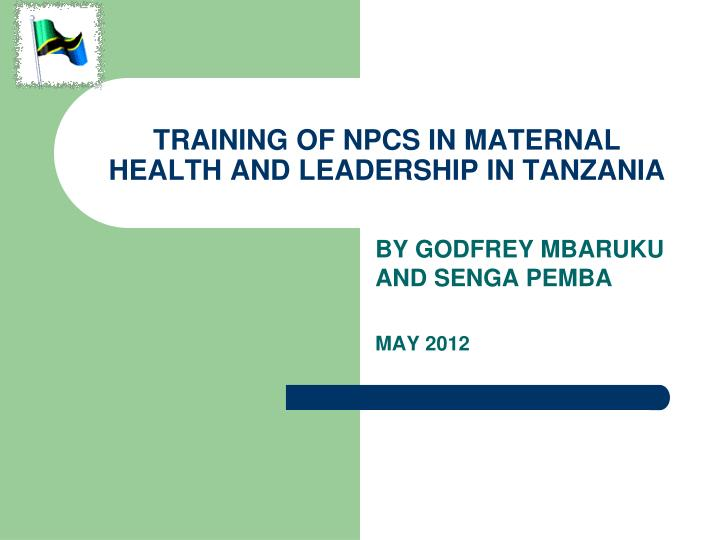 Training of npcs in maternal health and leadership in tanzania