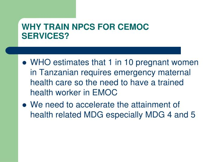 WHY TRAIN NPCS FOR CEMOC SERVICES?