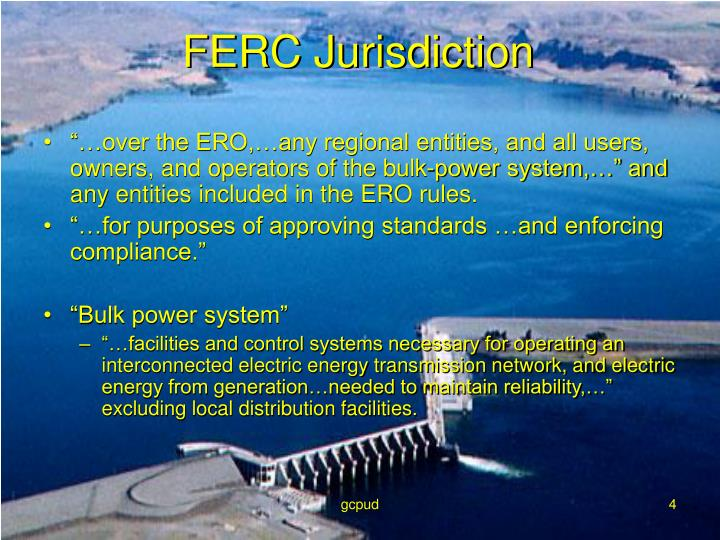"""…over the ERO,…any regional entities, and all users, owners, and operators of the bulk-power system,…"" and any entities included in the ERO rules."