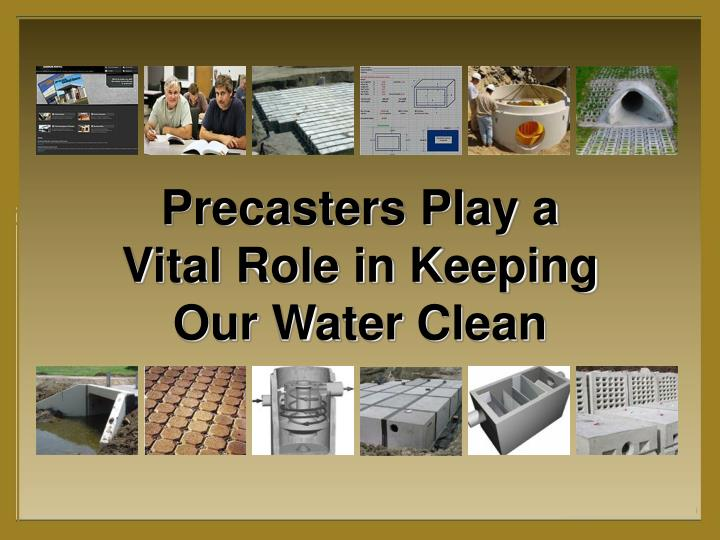 Precasters Play a