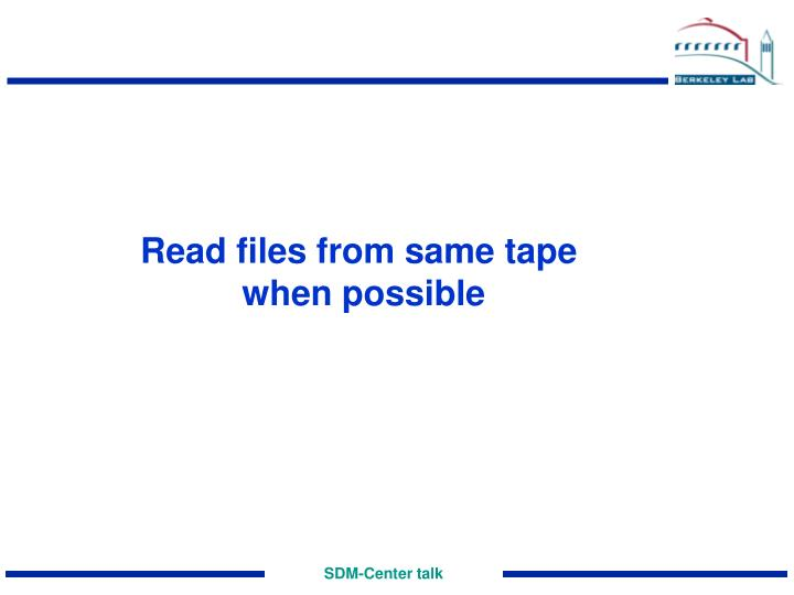 Read files from same tape