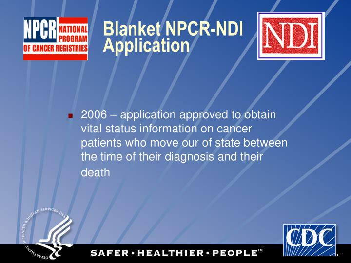 Blanket NPCR-NDI Application