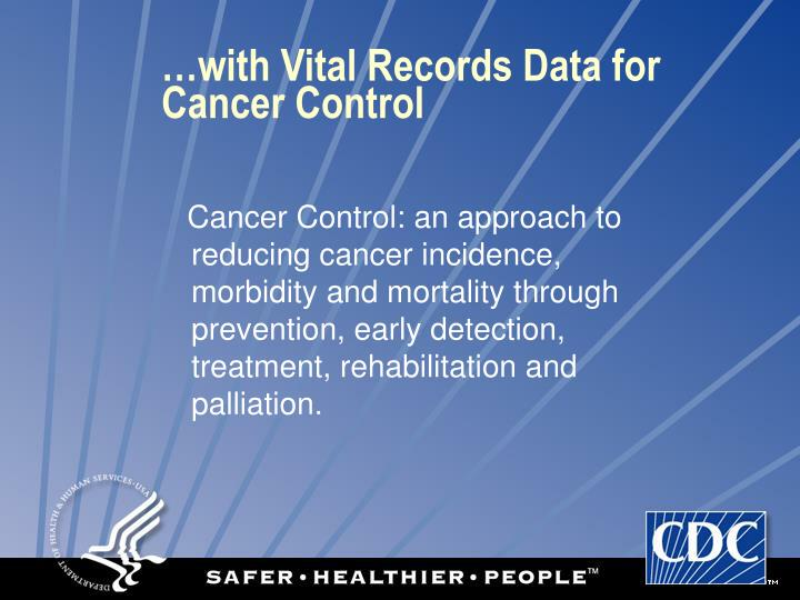 …with Vital Records Data for Cancer Control