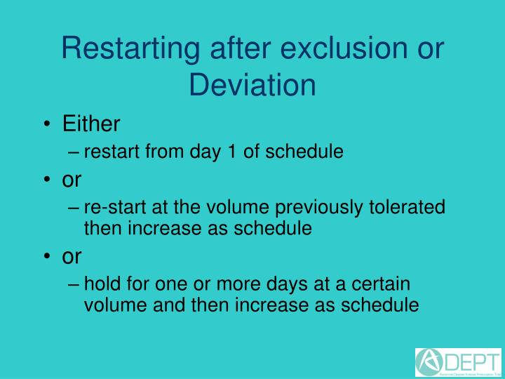 Restarting after exclusion or Deviation