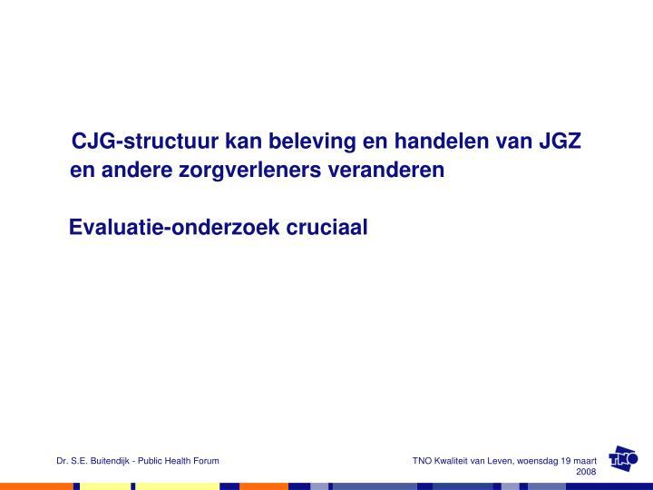 CJG-structuur kan beleving en handelen van JGZ en andere zorgverleners veranderen