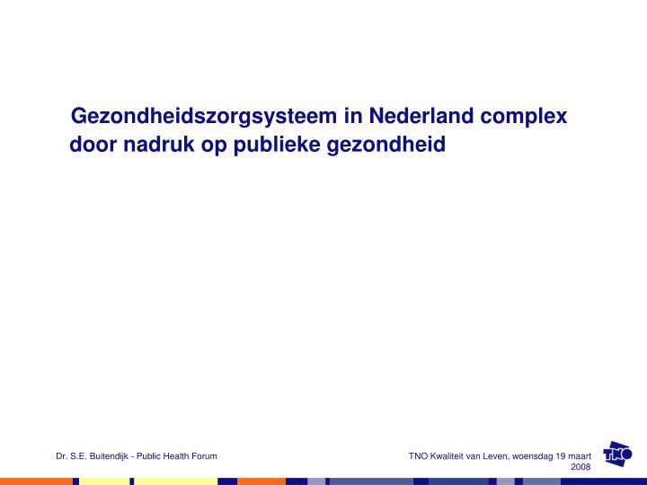 Gezondheidszorgsysteem in Nederland complex door nadruk op publieke gezondheid