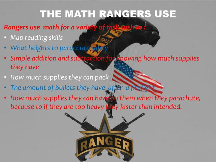 Rangers use  math for a variety of task such as :