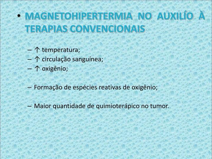 MAGNETOHIPERTERMIA NO AUXILO  TERAPIAS CONVENCIONAIS