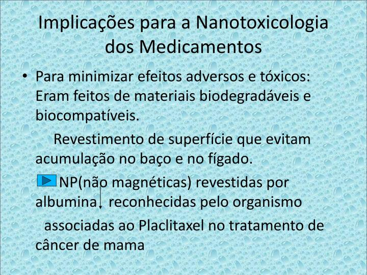 Implicaes para a Nanotoxicologia dos Medicamentos