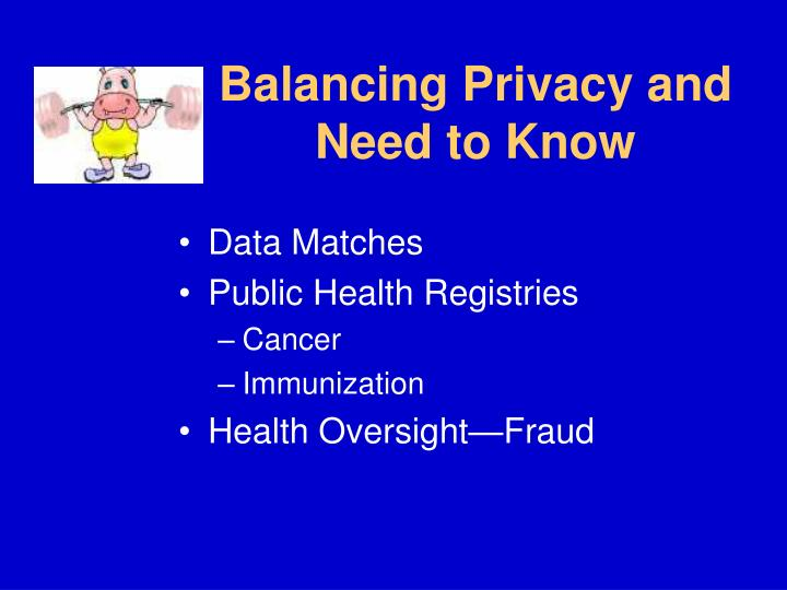 Balancing Privacy and Need to Know