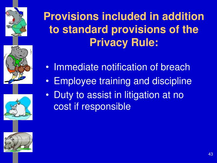 Provisions included in addition to standard provisions of the Privacy Rule: