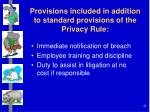 provisions included in addition to standard provisions of the privacy rule