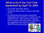 what to do if you can t get agreement by april 14 2004