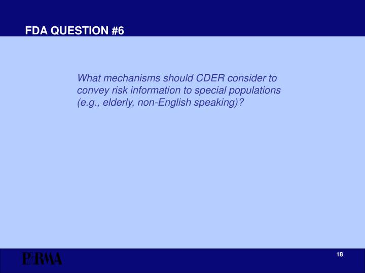 FDA QUESTION #6