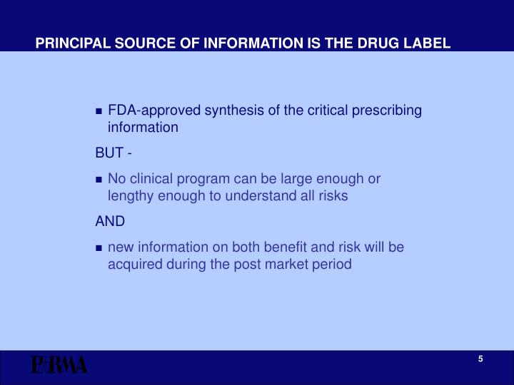 PRINCIPAL SOURCE OF INFORMATION IS THE DRUG LABEL