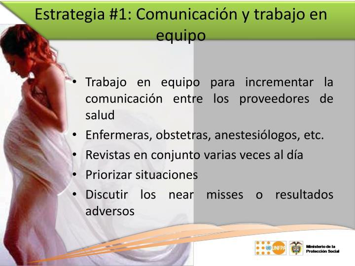 Estrategia #1: Comunicación y trabajo en equipo