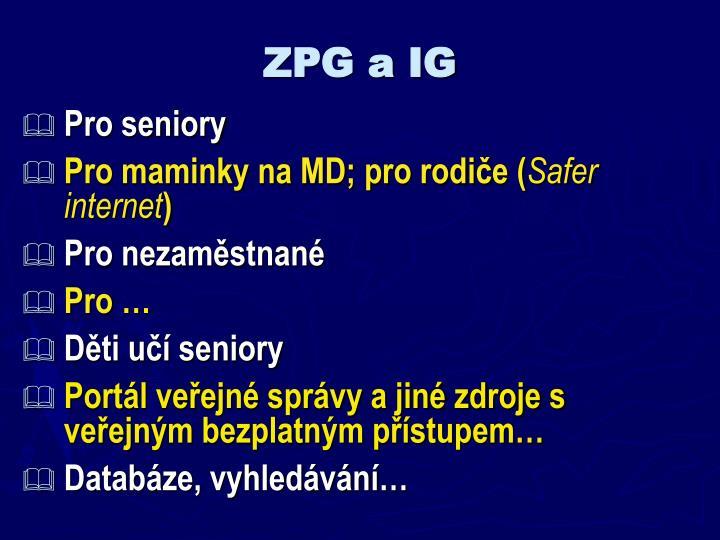 ZPG a IG