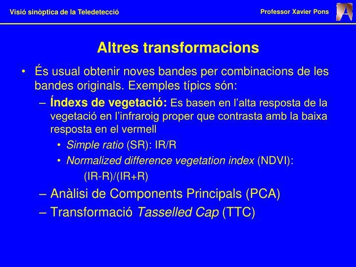 Altres transformacions