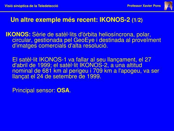 Un altre exemple més recent: IKONOS-2