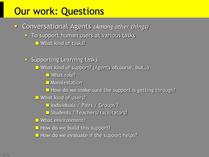 Our work: Questions