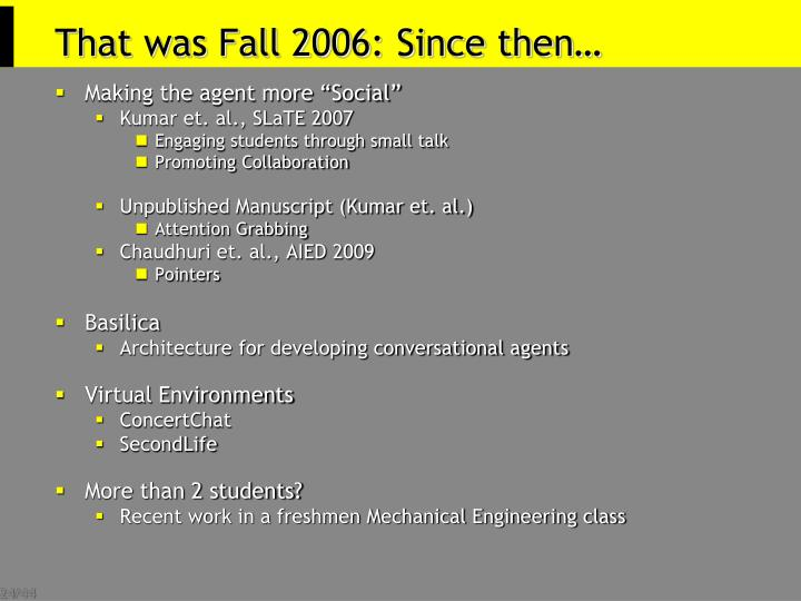 That was Fall 2006: Since then…