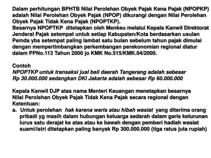 Dalam perhitungan BPHTB Nilai Perolehan Obyek Pajak Kena Pajak (NPOPKP)