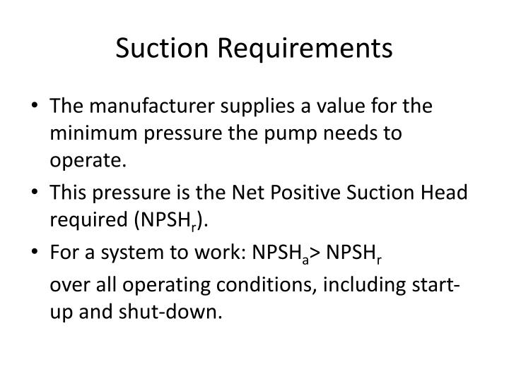 Suction Requirements