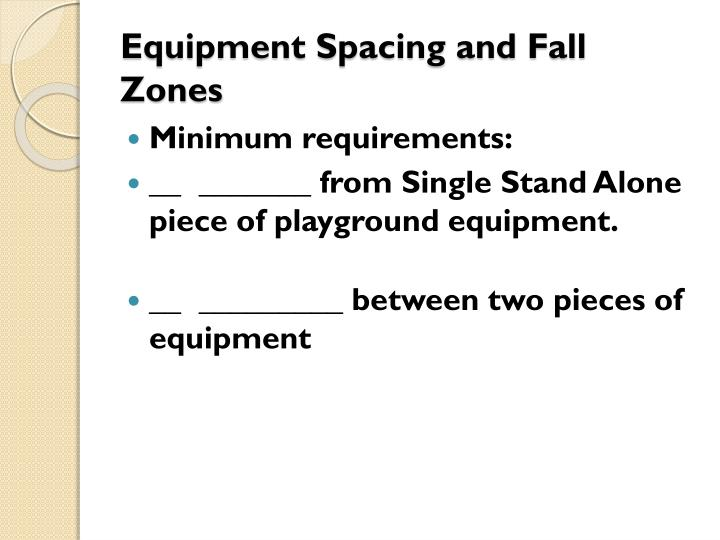 Equipment Spacing and Fall Zones