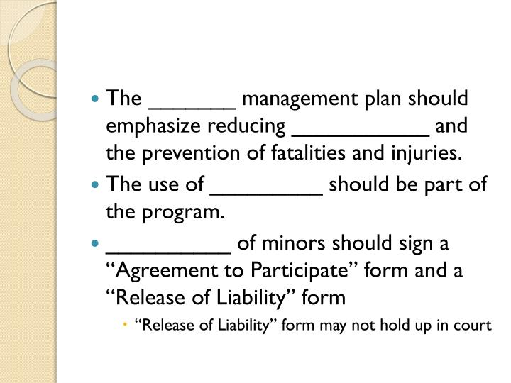 The _______ management plan should emphasize reducing ___________ and the prevention of fatalities and injuries.