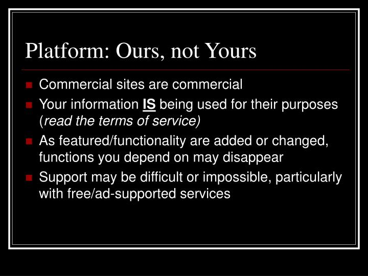 Platform: Ours, not Yours