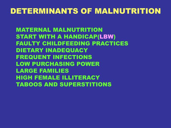 DETERMINANTS OF MALNUTRITION