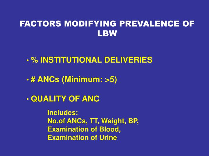 FACTORS MODIFYING PREVALENCE OF LBW