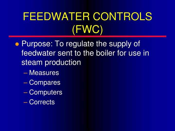 FEEDWATER CONTROLS (FWC)
