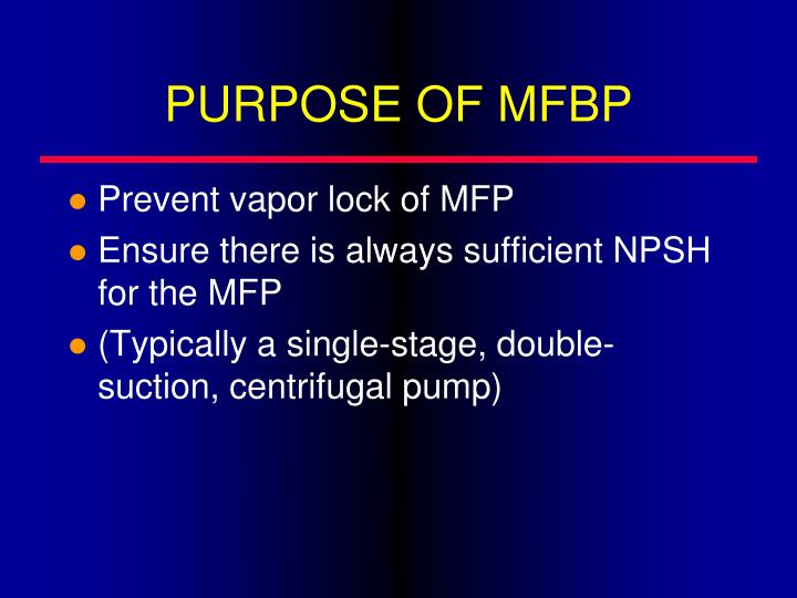 PURPOSE OF MFBP
