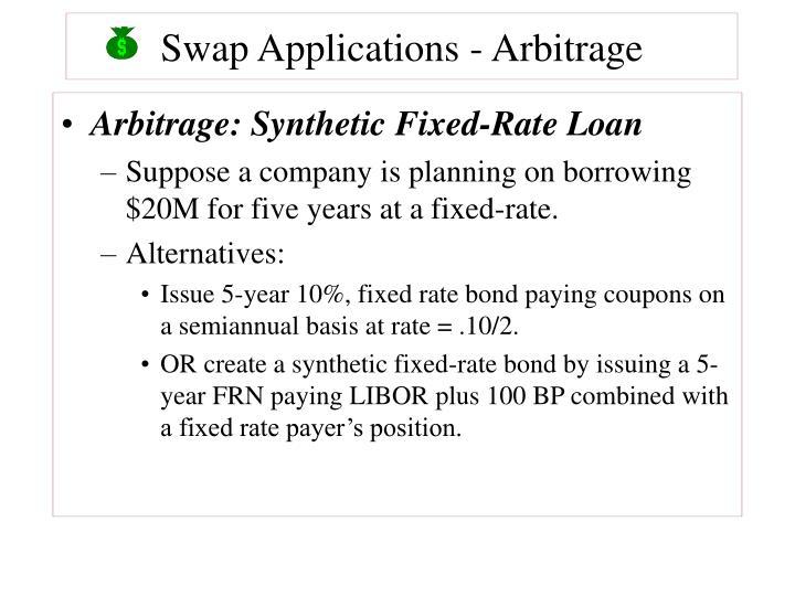 Swap Applications - Arbitrage