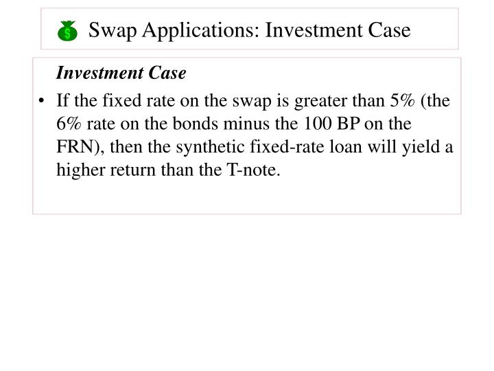 Swap Applications: Investment Case