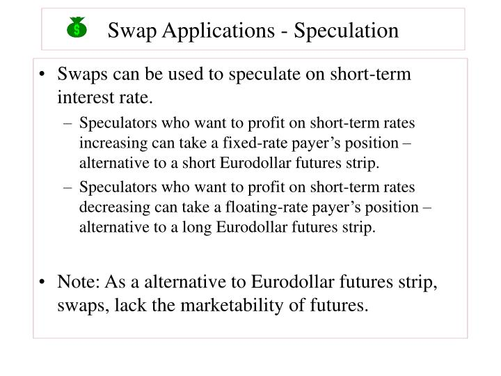 Swap Applications - Speculation