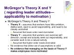 mcgregor s theory x and y regarding leader attitudes applicability to motivation