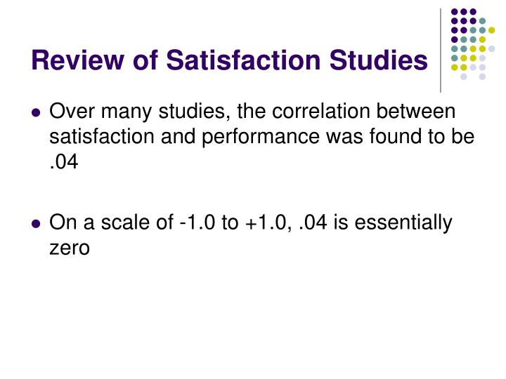 Review of Satisfaction Studies