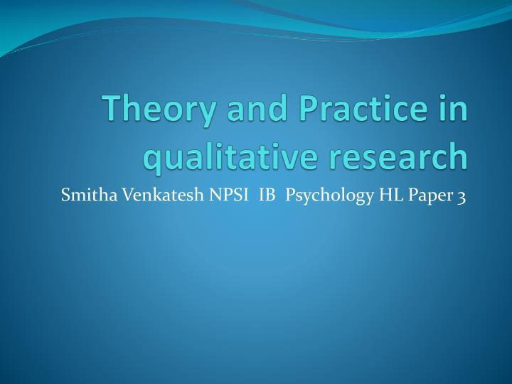 Theory and practice in qualitative research