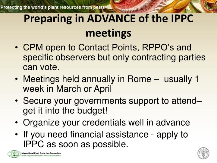 Preparing in ADVANCE of the IPPC meetings