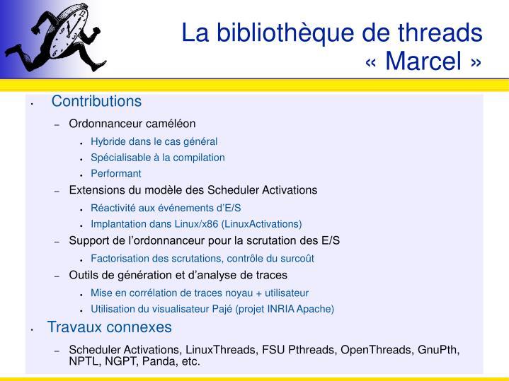 La bibliothèque de threads «Marcel»