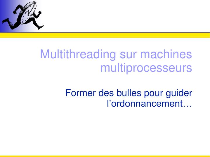 Multithreading sur machines multiprocesseurs