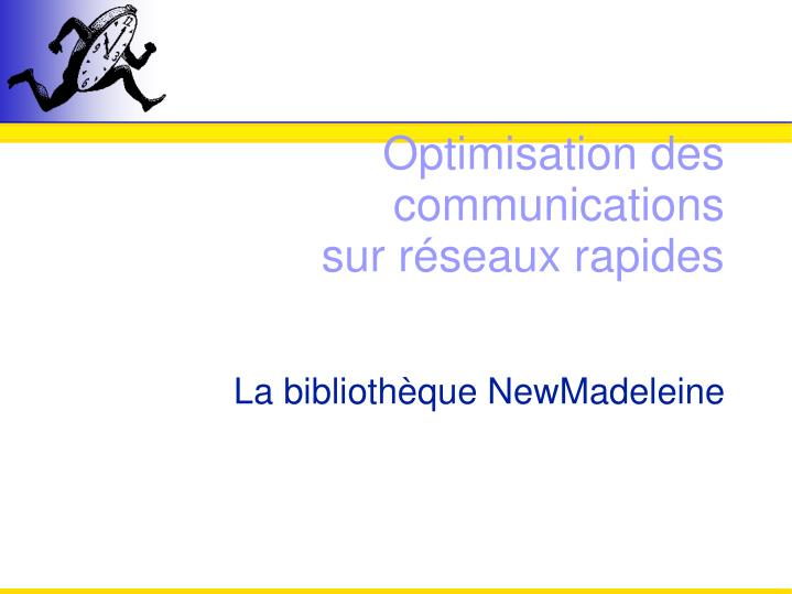 Optimisation des communications