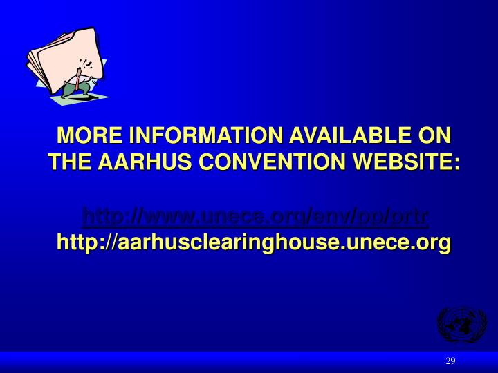 MORE INFORMATION AVAILABLE ON THE AARHUS CONVENTION WEBSITE: