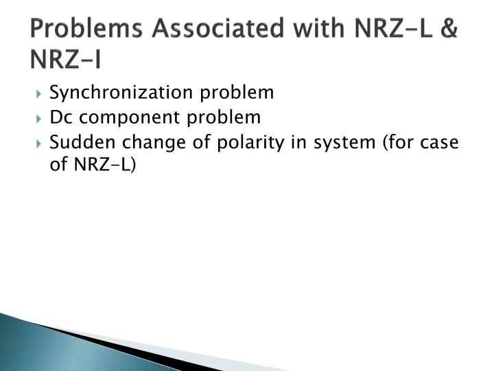 Problems Associated with NRZ-L & NRZ-I