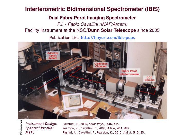 Interferometric BIdimensional Spectrometer (IBIS)
