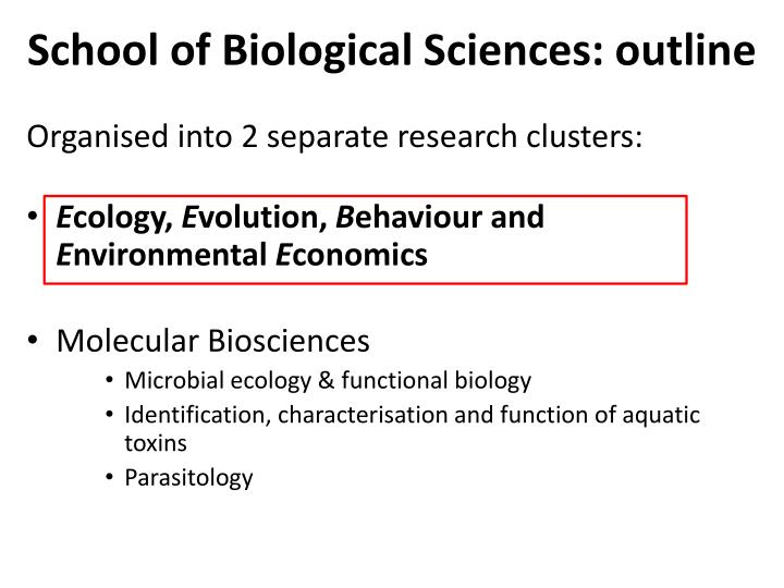 School of Biological Sciences: outline