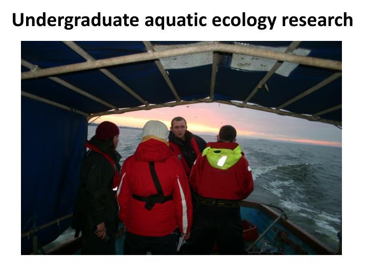 Undergraduate aquatic ecology research